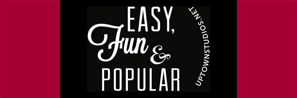 A banner graphic that reads Easy, Fun And Popular