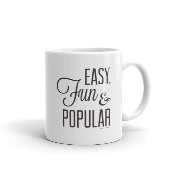 white coffee mug with easy fun popular