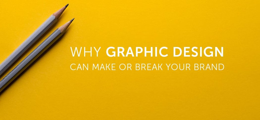 Title Card reads Why Graphic Design can make or break your brand