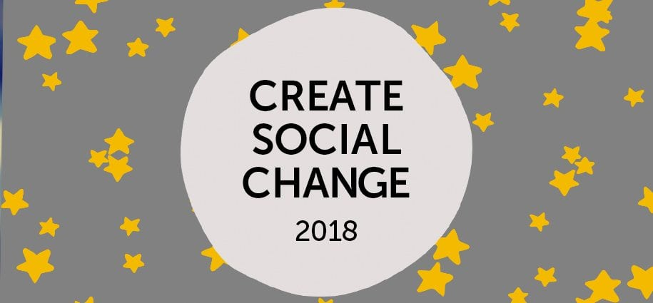 graphic with text create social change 2018