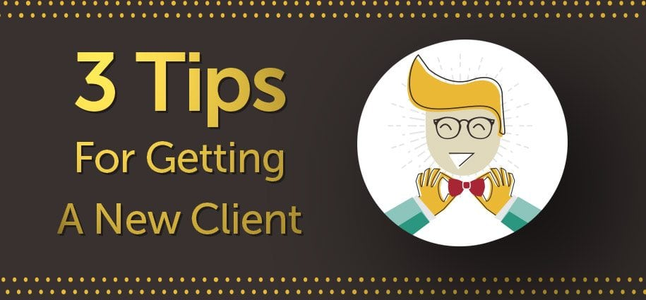3 Tips to Getting a New Client Featured Image