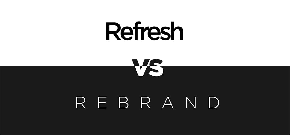 Full-Service Branding Refresh Vs Rebrand On White And Black Background