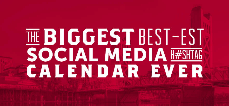 White Text Of The Biggest Best-Est Social Media Hashtag Calendar Ever With Red Sacramento Bridge In Background