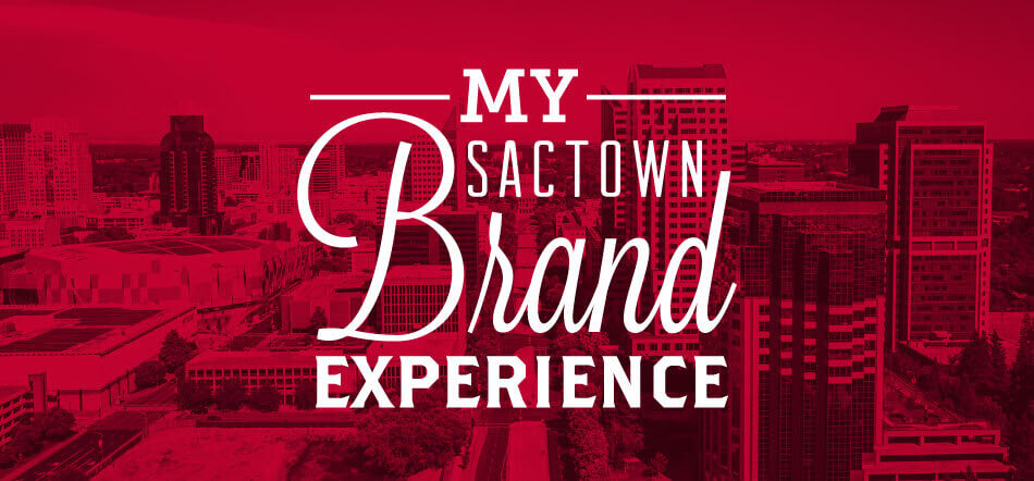 My Sactown Brand Experience Text In White With Sacramento City And Red Overlay