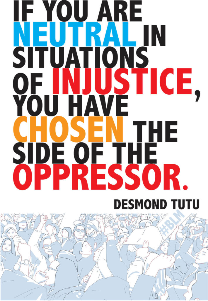 If You Are Neutral In Situations Of Injustice You Have Chosen The Side Of The Oppressor Quote By Desmond Tutu