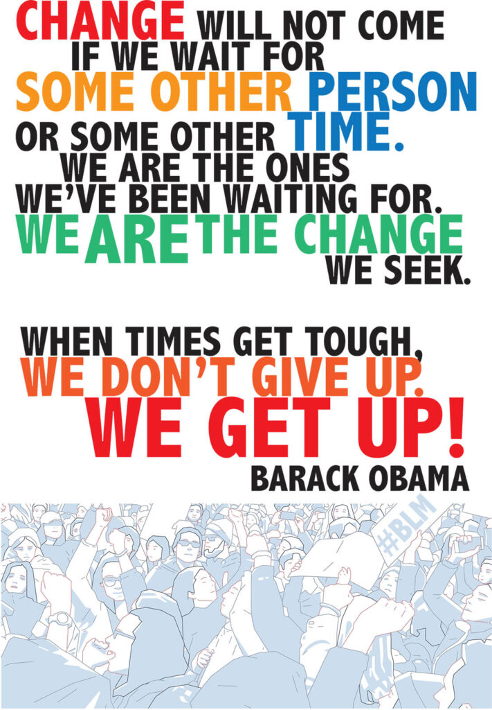 Change Will Not Come If We Wait For Some Other Person Or Some Other Time We Are The Ones We've Been Waiting For Quote By Obama