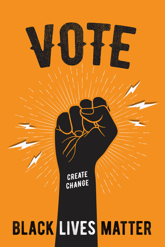 Black Hand Holding Fist In Air With Vote Black Lives Matter And Create Change On Orange Background Protest Poster