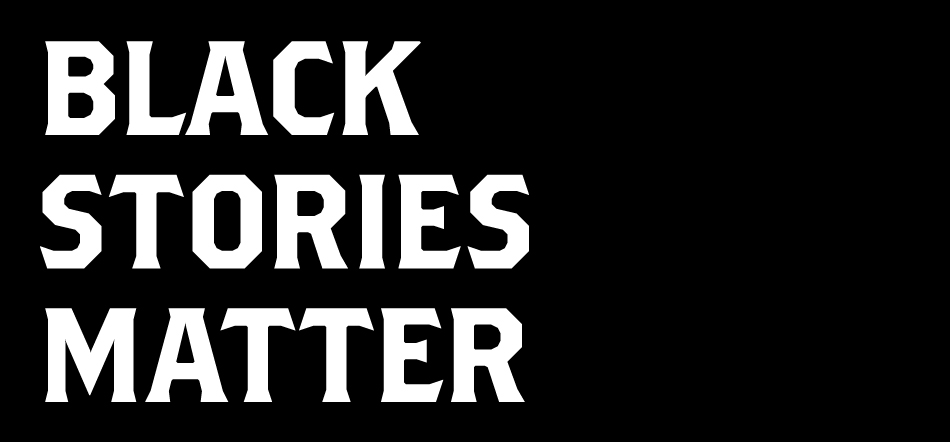 Black stories matter banner