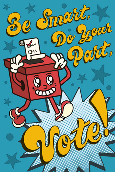 Be Smart, Do Your Part, Vote Poster With A Red Ballot Box Smiling And Walking Pointing To A Filled Out Ballot