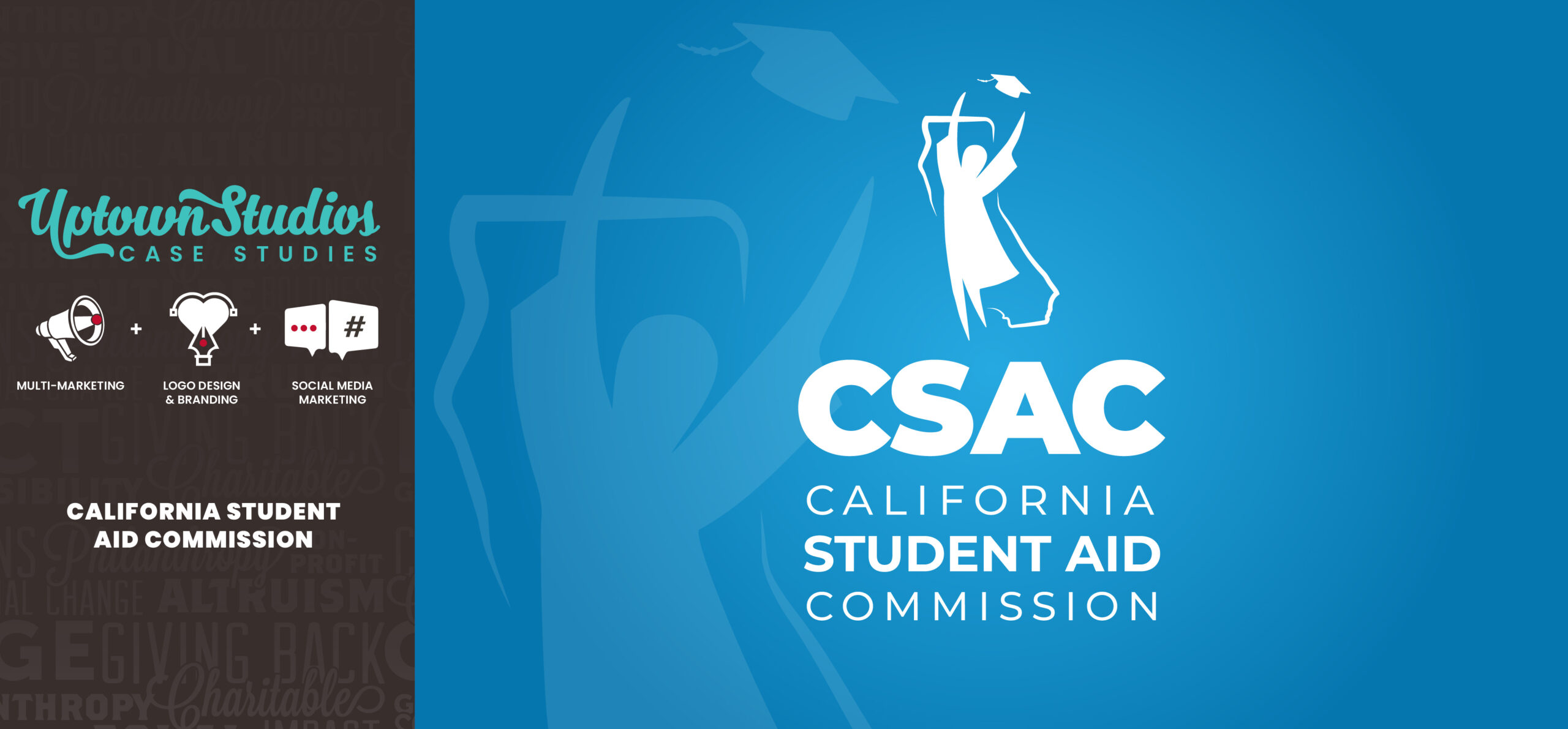 CSAC California Student Aid Commission Logo With Uptown Studios Bullhorn Heart And Social Media Icons On Left