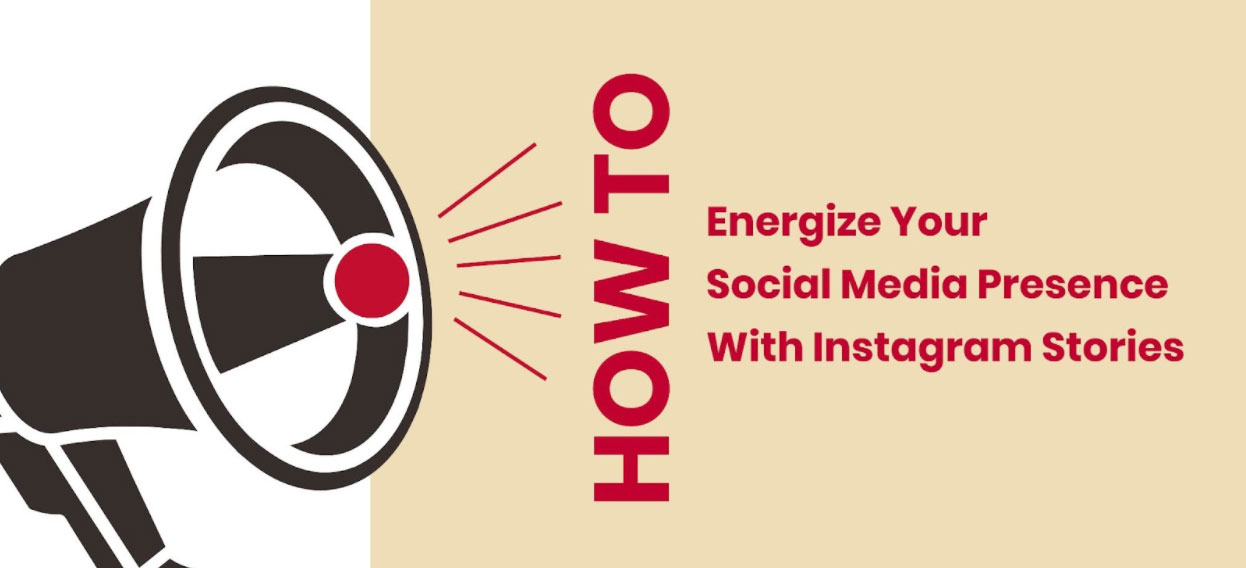 How to Energize Your Social Media Presence With Instagram Stories Featured Image